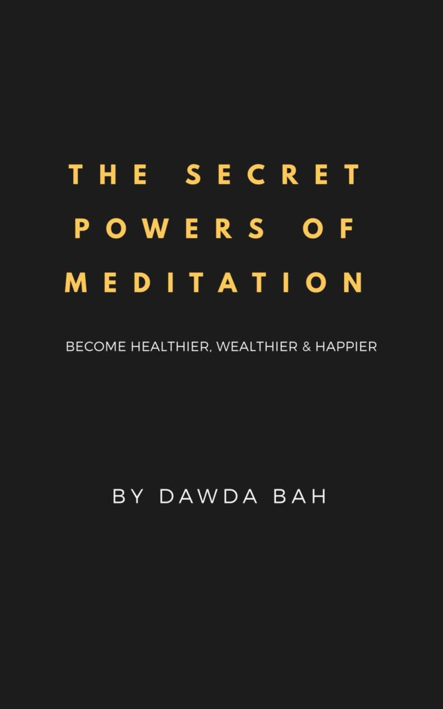 """""""THE SECRET POWERS OF MEDITATION. BECOME HEALTHIER, WEALTHIER AND HAPPIER."""""""