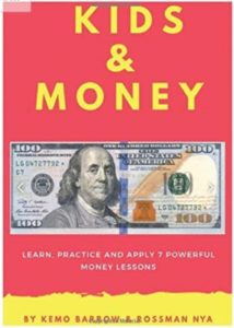 Kids and Money, Learn, Practice, and Apply 7 Powerful Money Lessons